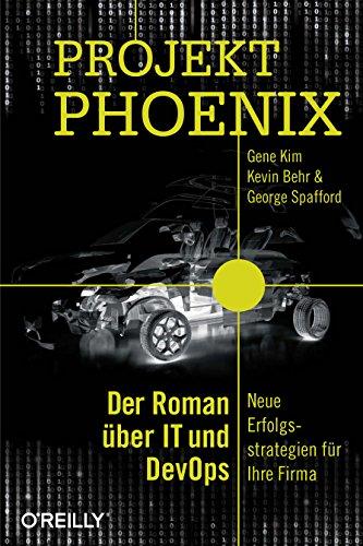 Projekt Phoenix: Der Roman über IT und DevOps – Neue Erfolgsstrategien für Ihre Firma