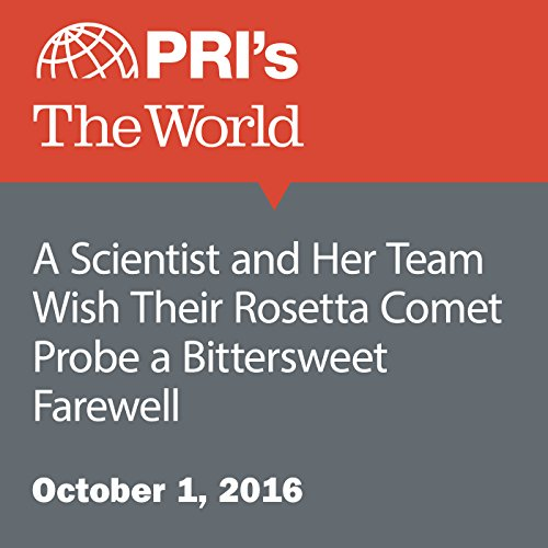 A Scientist and Her Team Wish Their Rosetta Comet Probe a Bittersweet Farewell audiobook cover art
