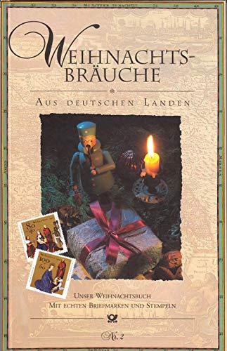 Weihnachtsbräuche aus deutschen Landen Nr. 2, Unser Weihnachtsbuch mit echten Briefmarken und Stempeln, Mit Abb.,