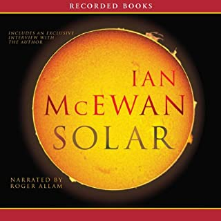 Solar                   By:                                                                                                                                 Ian McEwan                               Narrated by:                                                                                                                                 Roger Allam,                                                                                        Ian McEwan                      Length: 11 hrs and 51 mins     431 ratings     Overall 3.7
