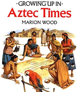 Growing Up In Aztec Times (Growing Up In series)