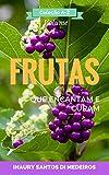 FRUTAS: Que Encantam e Curam (Coleção A-Z Livro 1) (Portuguese Edition)
