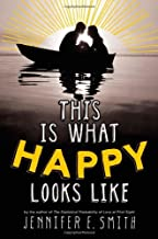 This Is What Happy Looks Like by Jennifer E. Smith (2013-04-02)
