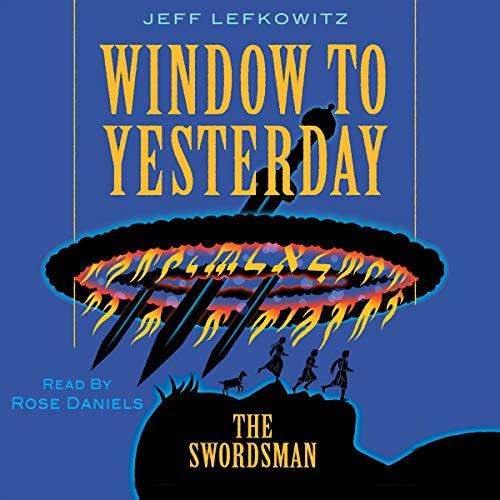 Window to Yesterday: The Swordsman audiobook cover art