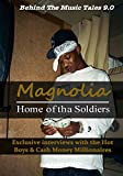 Magnolia: Home of tha Soldiers: Behind the Scenes with the Hot Boys & Cash Money Millionaires (Behind the Music Tales Book 9)