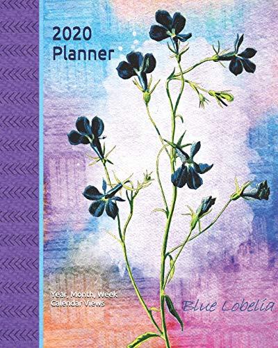 2020 Planner: Blue Lobelia: Jan 1, 2020 to Dec 31, 2020: Year, Month, Weekly Calendar Views