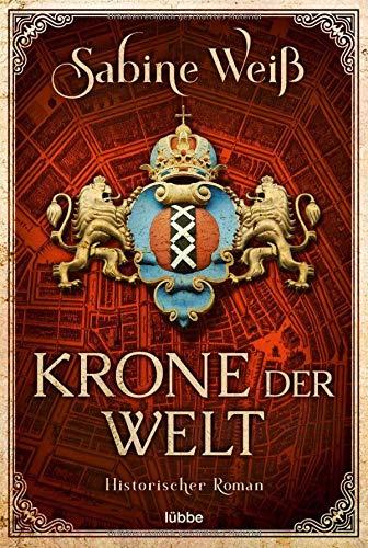 Krone der Welt: Historischer Roman