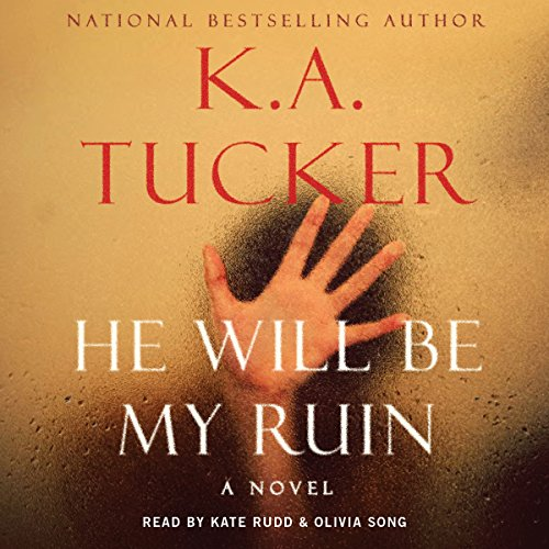 He Will Be My Ruin                   De :                                                                                                                                 K. A. Tucker                               Lu par :                                                                                                                                 Kate Rudd,                                                                                        Olivia Song                      Durée : 11 h et 39 min     1 notation     Global 4,0
