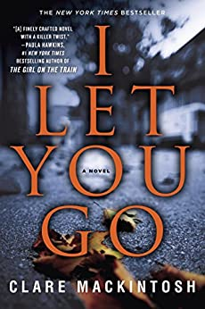 I Let You Go by [Clare Mackintosh]