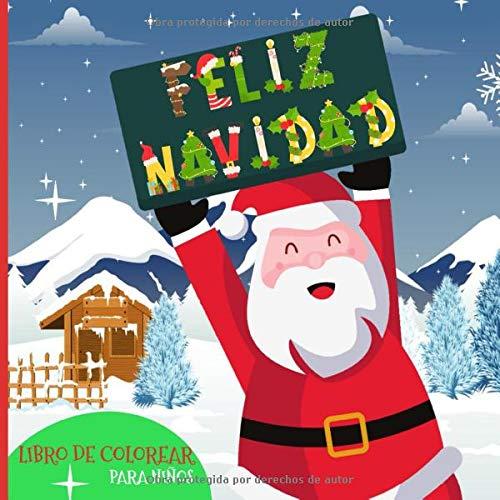 Feliz Navidad - Libro de Colorear para Niños: y niñas con Bonitos y fantásticos diseños de Santa...