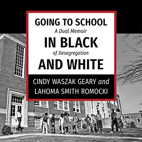 Going to School in Black and White: A Dual Memoir of Desegregation cover art