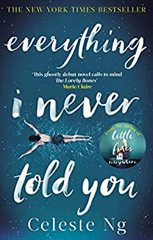 Everything I Never Told You: Amazon.com's #1 Book of the Year 2014 by [Celeste Ng]