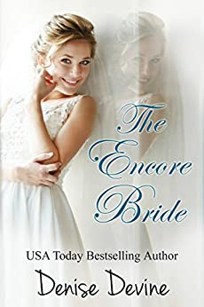 The Encore Bride: A sweet contemporary romance about second chances. by [Denise Devine]