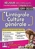 L'intégrale de culture générale - Concours Fonction publique - Catégories A et B - Concours 2019-2020