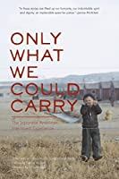 Only What We Could Carry: The Japanese American Internment Experience by Lawson Fusao Inada(2000-08-01)