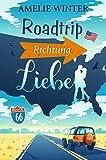 Roadtrip Richtung Liebe: Romantische Komödie