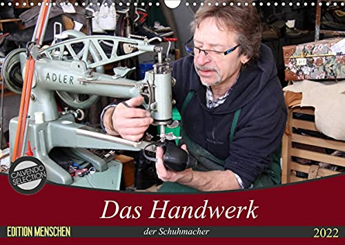 Das Handwerk der Schuhmacher (Wandkalender 2022 DIN A3 quer)