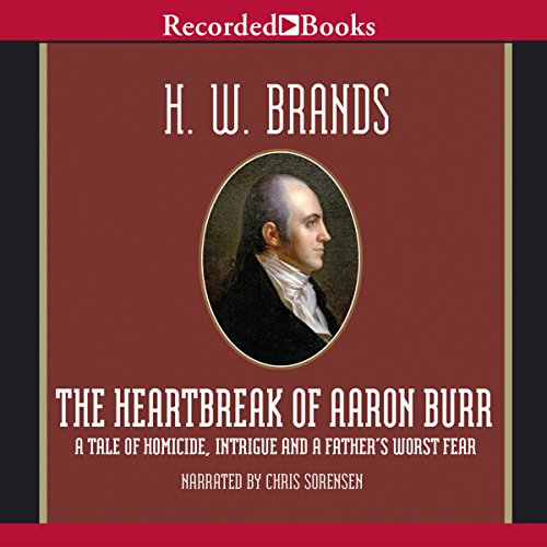 The Heartbreak of Aaron Burr audiobook cover art