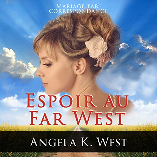 Mariage par correspondance: Espoir au Far West [Mail Order Bride: Hope in the Wild West] audiobook cover art