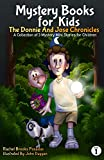 Mystery Books for Kids: The Donnie and Jose Chronicles; A Collection of 3 Mystery Mini Stories for Children (English Edition)