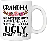 MyCozyCups Grandma, At Least You Don't Have Ugly Grandchildren 11 Ounce Novelty Coffee Mug