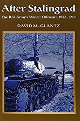 AFTER STALINGRAD: The Red Army's Winter Offensive 1942-1943: David Glantz