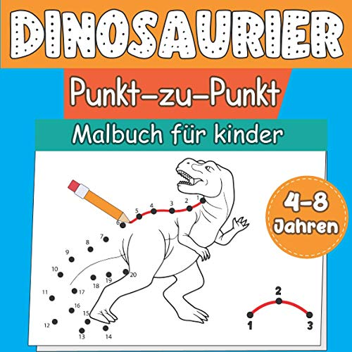 DINOSAURIER Punkt zu Punkt Malbuch für Kinder 4-8 Jahren: Punkt zu Punkt Malbuch für Kinder Mädchen und Jungen | Tolles Geschenk für Kinder