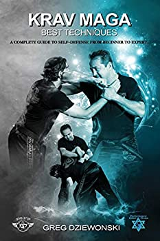 Krav Maga - Best Techniques  A complete guide to self-defense from beginner to expert
