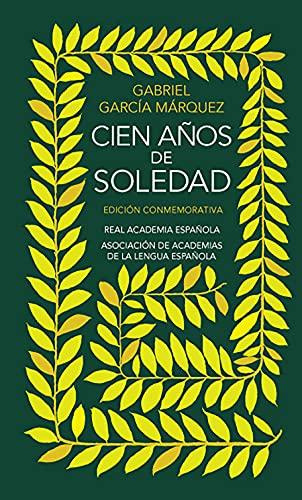 Cien Años de Soledad. Edición Conmemorativa de la Rae / One Hundred Years of Sol Itude. Conmemorative Edition