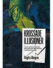 Krossade illusioner : fallet Hermann Kappner och nazistisk infiltration i Sverige 1933-1945;