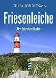 Friesenleiche. Ostfrieslandkrimi (Mona Sander und Enno Moll ermitteln 20)