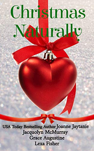 Christmas Naturally: A collection of small-town, heartwarming, HEA Christmas romances