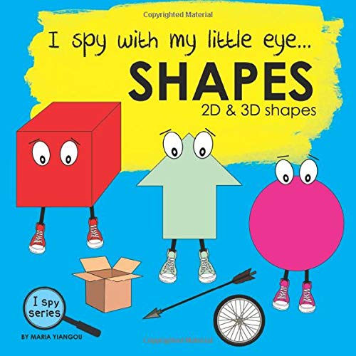 I spy with my little eye... SHAPES: Children's book for learning shapes. 2D and 3D shapes picture book. Puzzle book for toddlers, preschool & kindergarten kids. (I Spy Series)