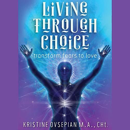 『Living Through Choice: Transform Fears to Love』のカバーアート