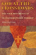 God at the Crossroads: The Four Movements of Transformational Worship