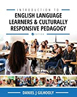 Introduction to English Language Learners and Culturally Responsive Pedagogy: Critical Readings