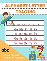 Alphabet Letter Tracing: Alphabet Handwriting Practice workbook for Kids, Preschool and Kindergarten, Learn to Write Workbook, Practice BookFor Kids