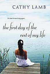 Books Set in Oregon: The First Day of the Rest of My Life by Cathy Lamb. Visit www.taleway.com to find books from around the world. oregon books, oregon novels, oregon literature, oregon fiction, oregon authors, best books set in oregon, popular books set in oregon, books about oregon, oregon reading challenge, oregon reading list, portland books, portland novels, oregon books to read, books to read before going to oregon, novels set in oregon, books to read about oregon, oregon packing list, oregon travel, oregon history, oregon travel books