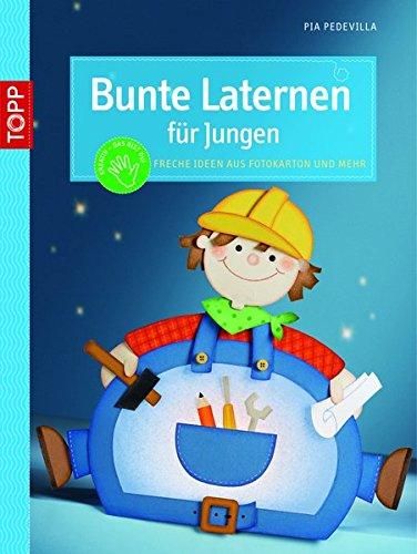 Bunte Laternen für Jungs: Freche Ideen aus Fotokarton und mehr (kreativ.kompakt.kids)