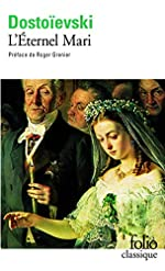 L'Éternel Mari de Fedor Mikhaïlovitch Dostoïevski