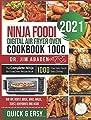 Ninja Foodi Digital Air Fryer Oven Cookbook 1000: The Complete Ninja Air Fryer Oven Recipe Book1000-Day Easy Quick Tasty Dishes Air Fry, Roast, Broil, Bake, Bagel, Toast, Dehydrate and More