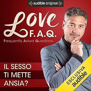 Il sesso ti mette ansia?     Love F.A.Q. con Marco Rossi              Di:                                                                                                                                 Marco Rossi                               Letto da:                                                                                                                                 Marco Rossi                      Durata:  14 min     4 recensioni     Totali 4,8