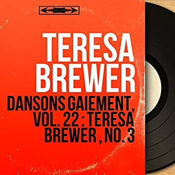 Dansons gaiement, vol. 22 : Teresa Brewer , no. 3 (feat. Dick Jacobs and His Orchestra) [Mono Version]