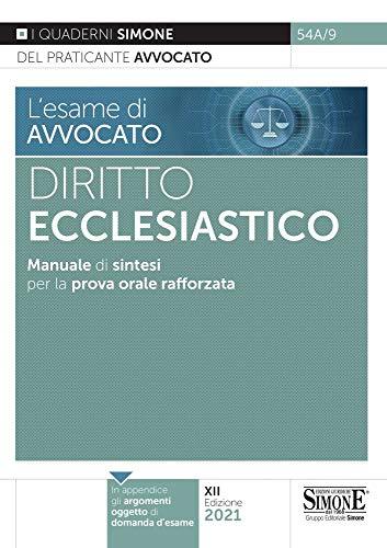 L'esame di avvocato. Diritto ecclesiastico. Manuale di sintesi per la prova orale rafforzata