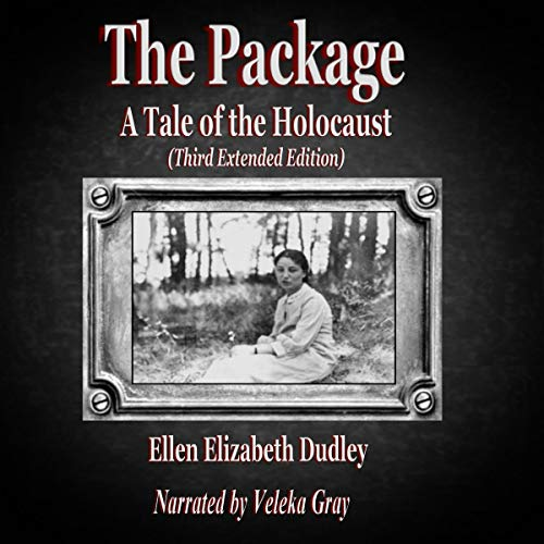The Package: A Tale of the Holocaust Audiobook By Ms Ellen Elizabeth Dudley cover art