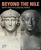 Beyond the Nile: Egypt and the Classical World (BIBLIOTHECA PAEDIATRICA REF KARGER)