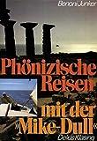 """Phönizische Reisen mit der """"Mike-Dull"""" - Benoni Junker"""