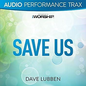 Save Us [Audio Performance Trax]