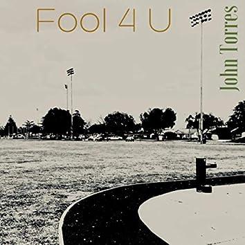 Fool 4 U