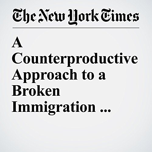 A Counterproductive Approach to a Broken Immigration System copertina